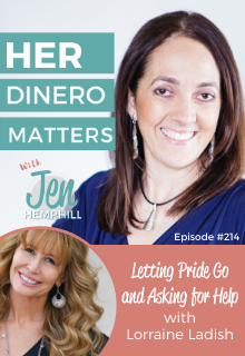 Letting Pride Go and Asking for Help with Lorraine Ladish | HDM 214