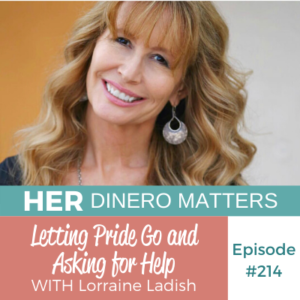 HDM 214: Letting Pride Go and Asking for Help with Lorraine Ladish