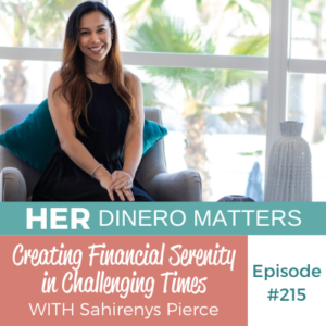 Creating Financial Serenity in Challenging Times with Sahirenys Pierce | HDM 215