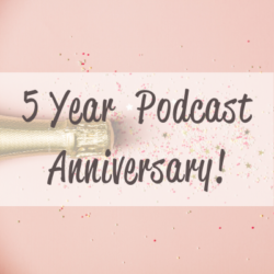 5 Year Podcast Anniversary Featured Image