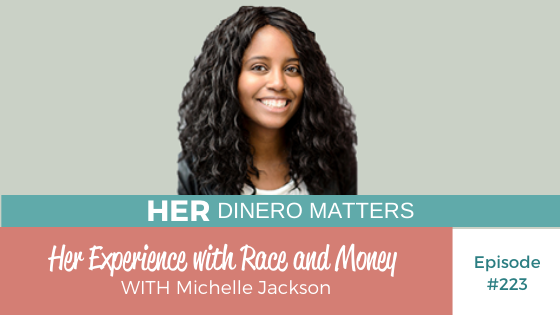 HDM 223: Her Experience with Race and Money with Michelle Jackson