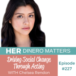 Driving Social Change Through Acting with Chelsea Rendon | HDM 227