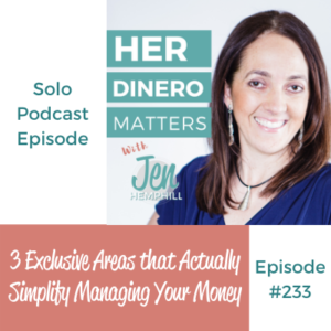HDM 233: 3 Exclusive Areas that Actually Simplify Managing Your Money