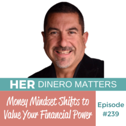 HDM 239: Money Mindset Shifts to Value Your Financial Power
