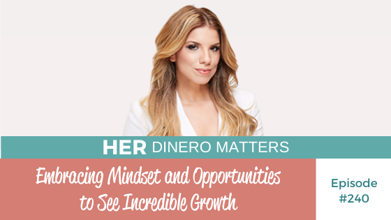 HDM 240: Embracing Mindset and Opportunities to See Incredible Growth