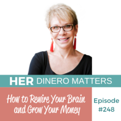 #248 - How to Rewire Your Brain and Grow Your Money Barbara Huson (2)