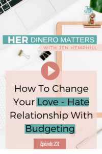 How To Change Your Love - Hate Relationship With Budgeting  | HDM 251