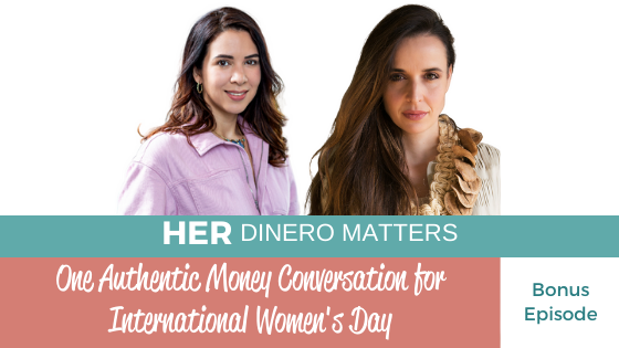 One Authentic Money Conversation for International Women's Day | Bonus Episode