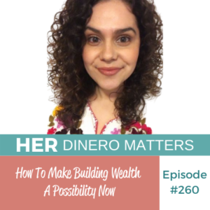 How To Make Building Wealth A Possibility Now | HDM 260