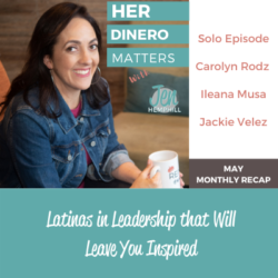 Latinas in Leadership that Will Leave You Inspired - May Monthly Recap