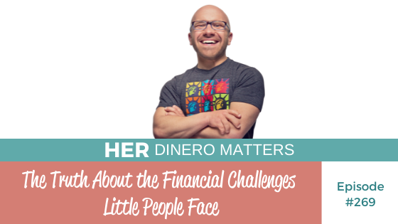 #269 - The Truth About the Financial Challenges Little People Face