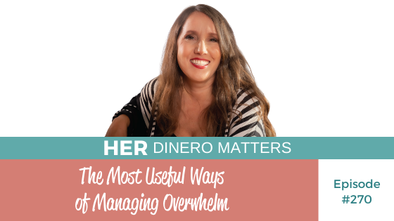 #270 -  The Most Useful Ways of Managing Overwhelm