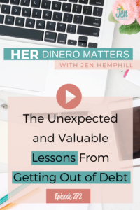 The Unexpected and Valuable Lessons From Getting Out of Debt  | HDM 272