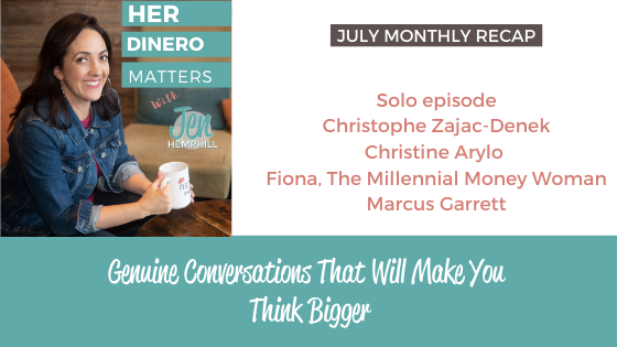 July Monthly Recap - Genuine Conversations That Will Make You Think Bigger
