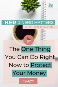 #273 - The One Thing You Can Do Right Now to Protect Your Money