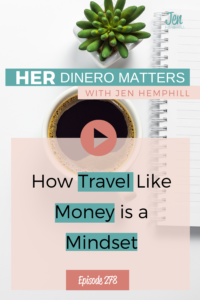 #278 How Travel Like Money is a Mindset