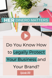 #280- Do You Know How to Legally Protect Your Business and Your Brand (1)