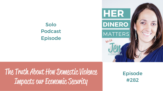The Truth about How Domestic Violence Impacts our Economic Securityage Month